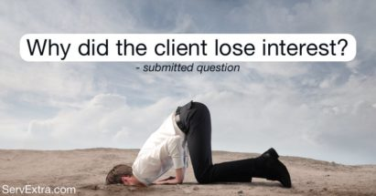 Why did the client lose interest?