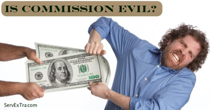 Is commission evil?