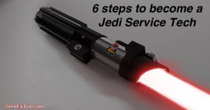 6 steps to become a Jedi Service Tech