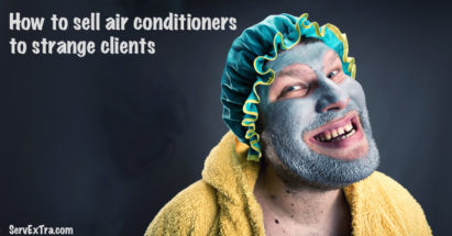 How to sell air conditioners to strange clients
