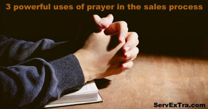 3 powerful uses of prayer in the sales process